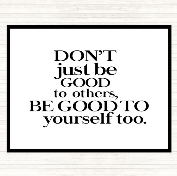 White Black Good To Yourself Quote Dinner Table Placemat
