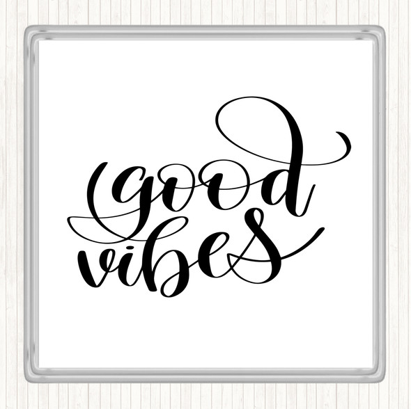 White Black Good Vibes Quote Drinks Mat Coaster