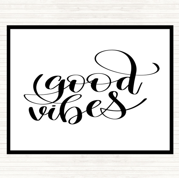 White Black Good Vibes Quote Dinner Table Placemat