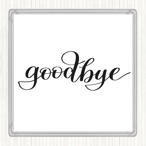 White Black Goodbye Quote Drinks Mat Coaster