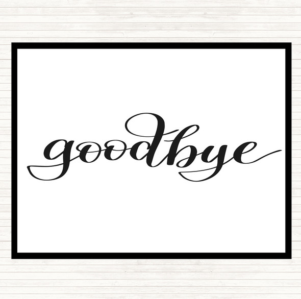 White Black Goodbye Quote Dinner Table Placemat
