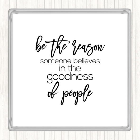 White Black Goodness Of People Quote Drinks Mat Coaster