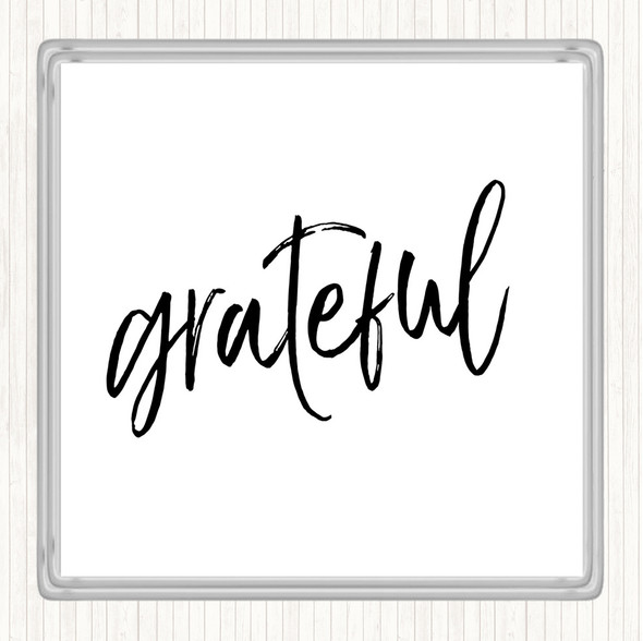 White Black Grateful Quote Drinks Mat Coaster