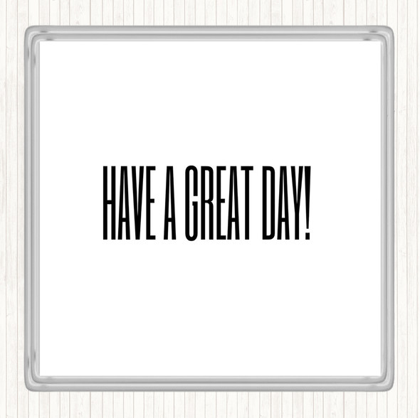 White Black Great Day Quote Drinks Mat Coaster