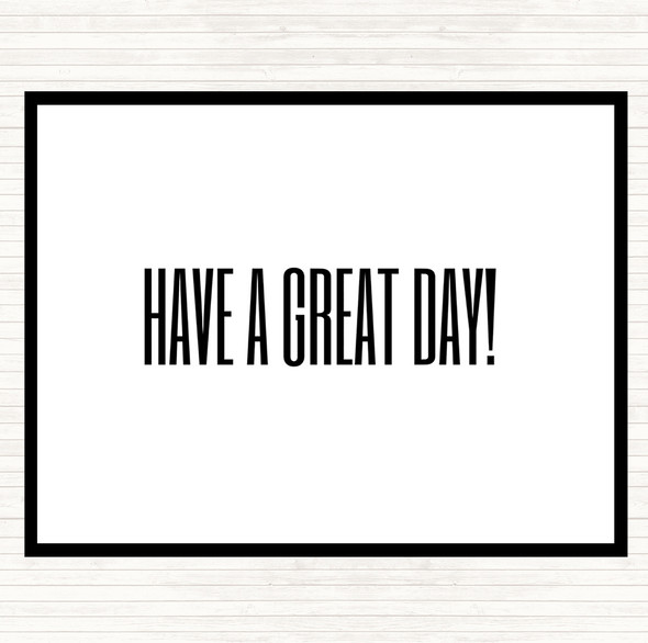 White Black Great Day Quote Dinner Table Placemat