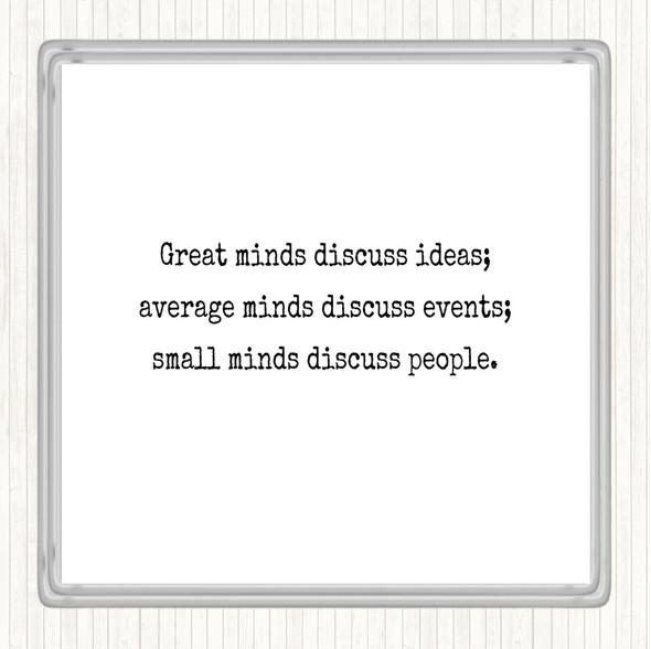 White Black Great Minds Discuss Ideas Quote Drinks Mat Coaster