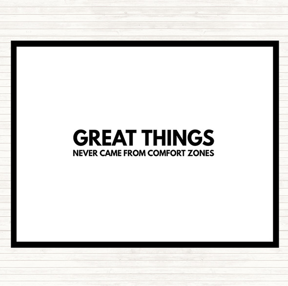 White Black Great Things Never Came From Comfort Zones Quote Dinner Table Placemat