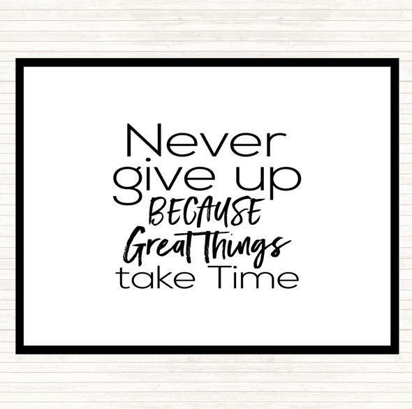 White Black Great Things Take Time Quote Dinner Table Placemat