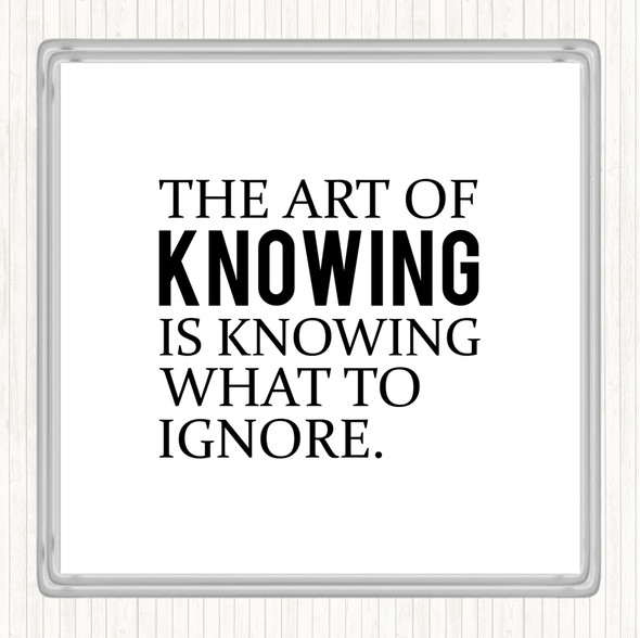 White Black Art Of Knowing Quote Drinks Mat Coaster