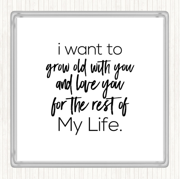 White Black Grow Old Quote Drinks Mat Coaster