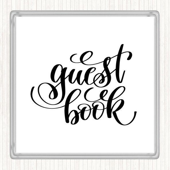 White Black Guest Book Quote Drinks Mat Coaster