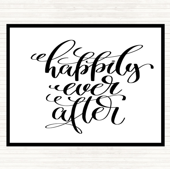 White Black Happily Ever After Quote Dinner Table Placemat