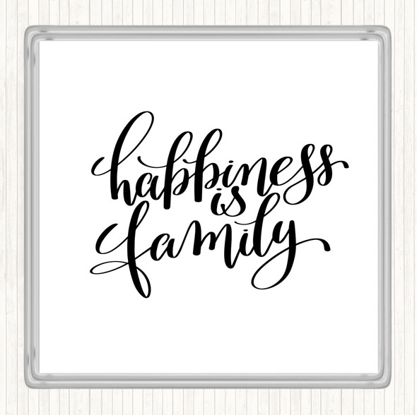White Black Happiness Is Family Quote Drinks Mat Coaster