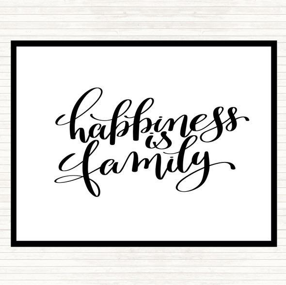 White Black Happiness Is Family Quote Dinner Table Placemat