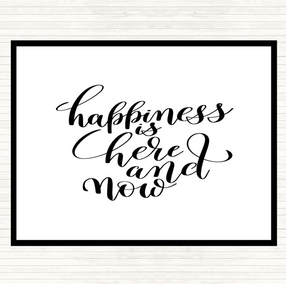 White Black Happiness Is Here And Now Quote Dinner Table Placemat