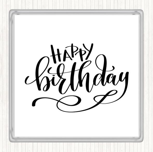 White Black Happy Birthday Quote Drinks Mat Coaster