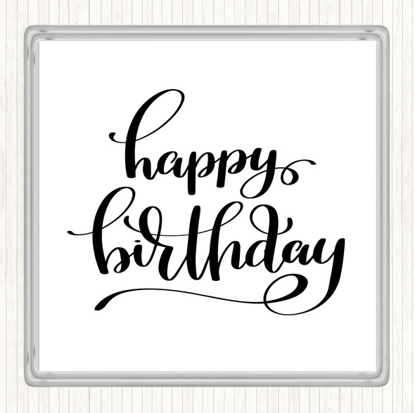White Black Happy Birthday Swirl Quote Drinks Mat Coaster