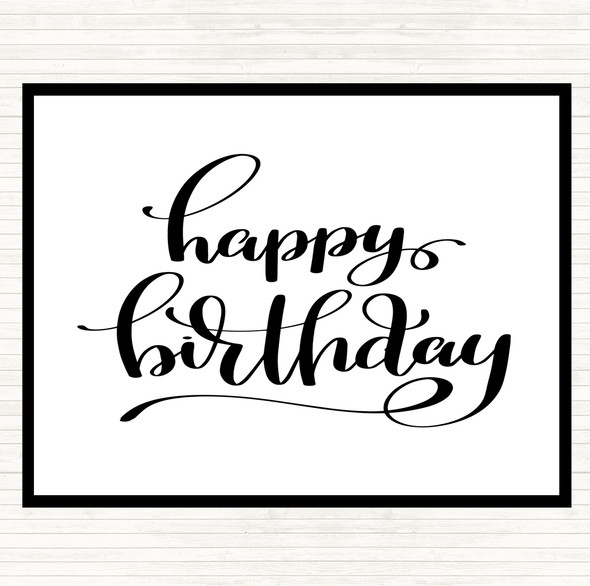 White Black Happy Birthday Swirl Quote Dinner Table Placemat