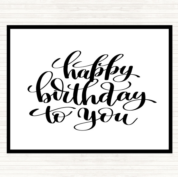 White Black Happy Birthday To You Quote Dinner Table Placemat