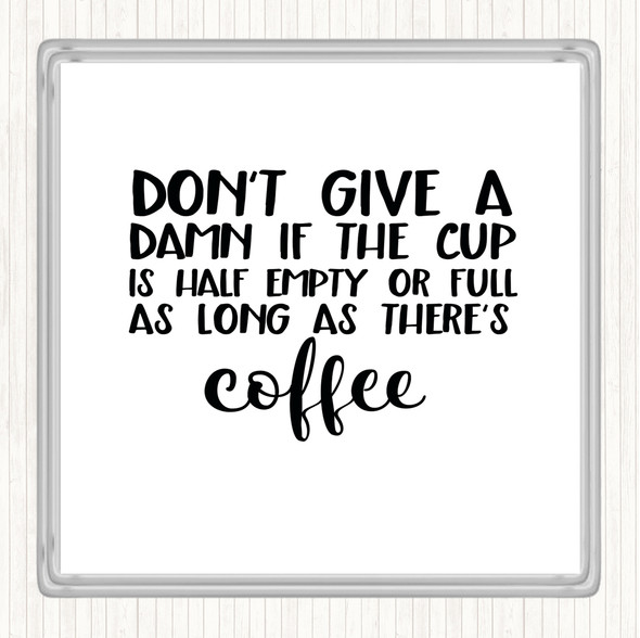 White Black As Long As There's Coffee Quote Drinks Mat Coaster