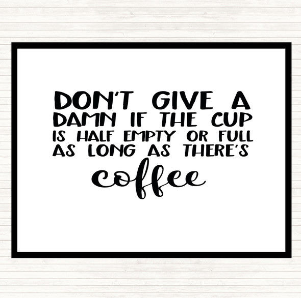White Black As Long As There's Coffee Quote Dinner Table Placemat