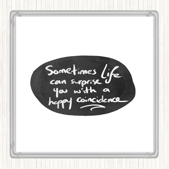 White Black Happy Coincidence Quote Drinks Mat Coaster