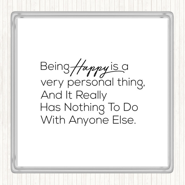 White Black Happy Is Personal Quote Drinks Mat Coaster