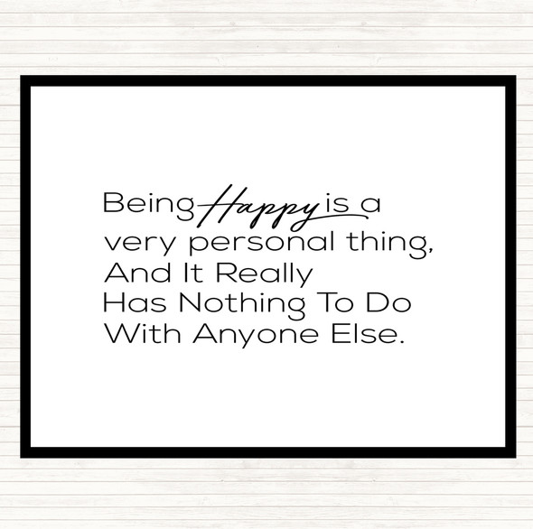 White Black Happy Is Personal Quote Dinner Table Placemat