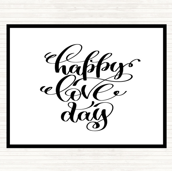 White Black Happy Love Day Quote Dinner Table Placemat