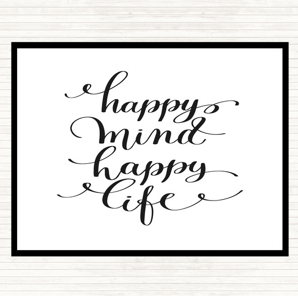 White Black Happy Mind Happy Life Swirl Quote Dinner Table Placemat