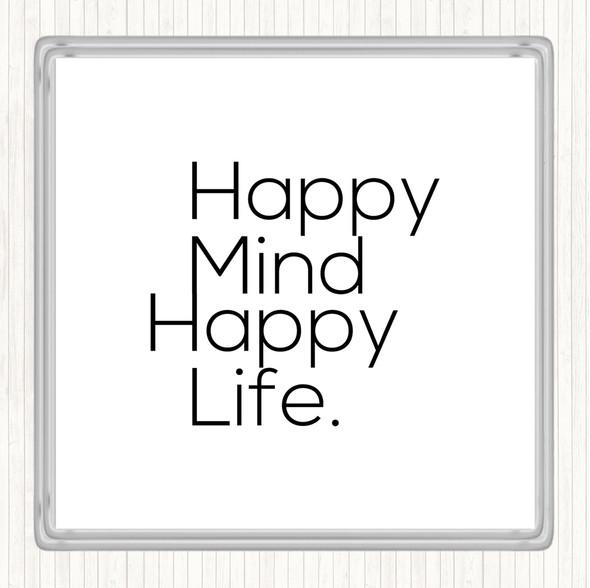 White Black Happy Mind Happy Life Quote Drinks Mat Coaster