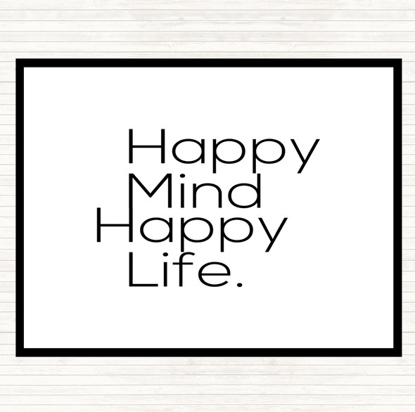 White Black Happy Mind Happy Life Quote Dinner Table Placemat