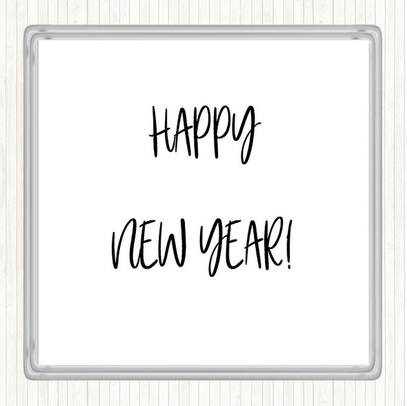 White Black Happy New Year Quote Drinks Mat Coaster
