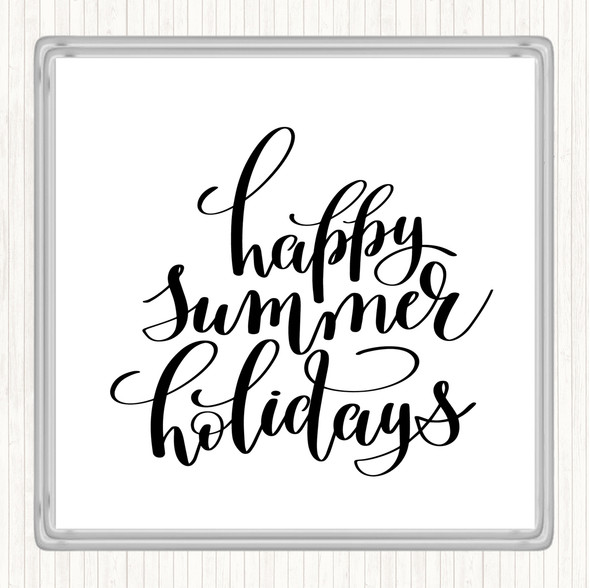 White Black Happy Summer Holidays Quote Drinks Mat Coaster