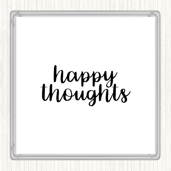 White Black Happy Thoughts Quote Drinks Mat Coaster