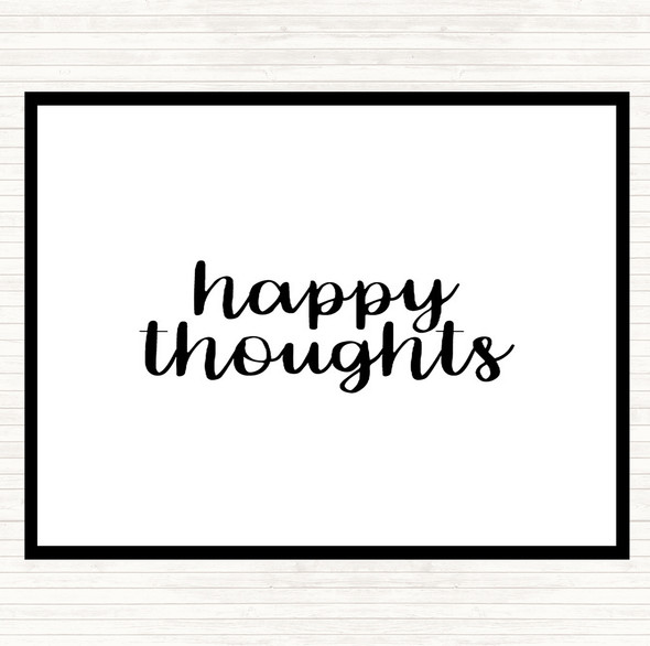 White Black Happy Thoughts Quote Dinner Table Placemat