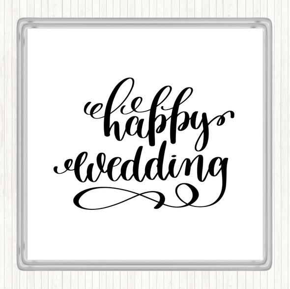 White Black Happy Wedding Quote Drinks Mat Coaster