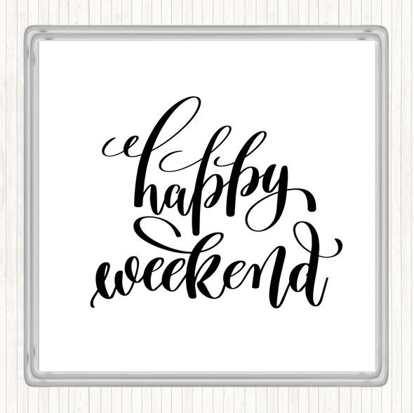 White Black Happy Week Quote Drinks Mat Coaster
