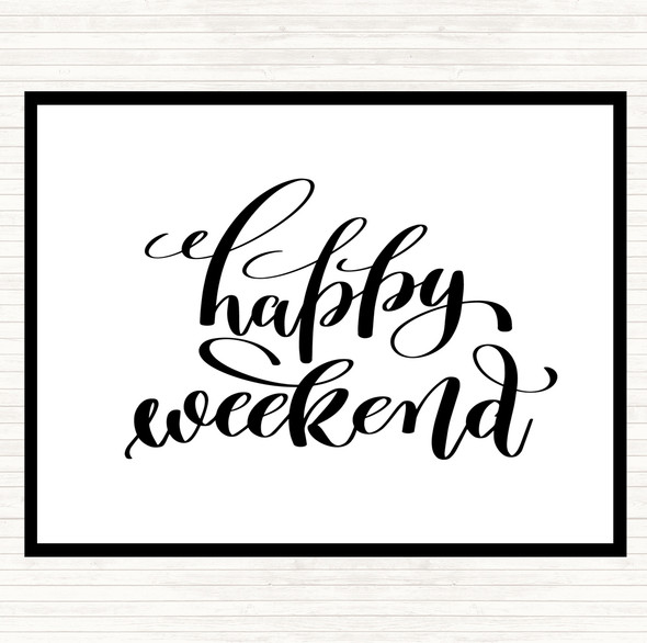White Black Happy Week Quote Dinner Table Placemat