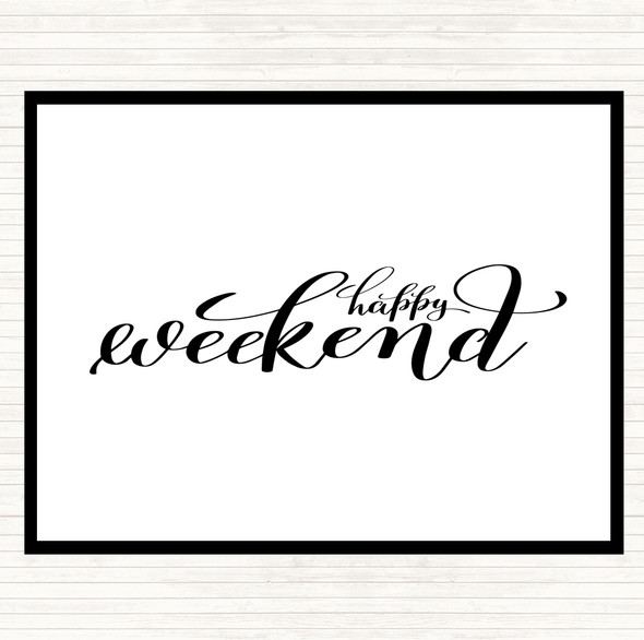 White Black Happy Weekend Quote Dinner Table Placemat
