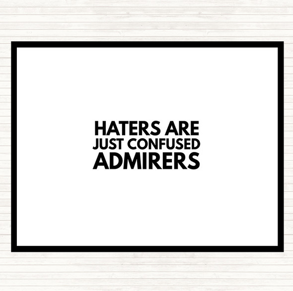 White Black Haters Are Confused Admirers Quote Dinner Table Placemat