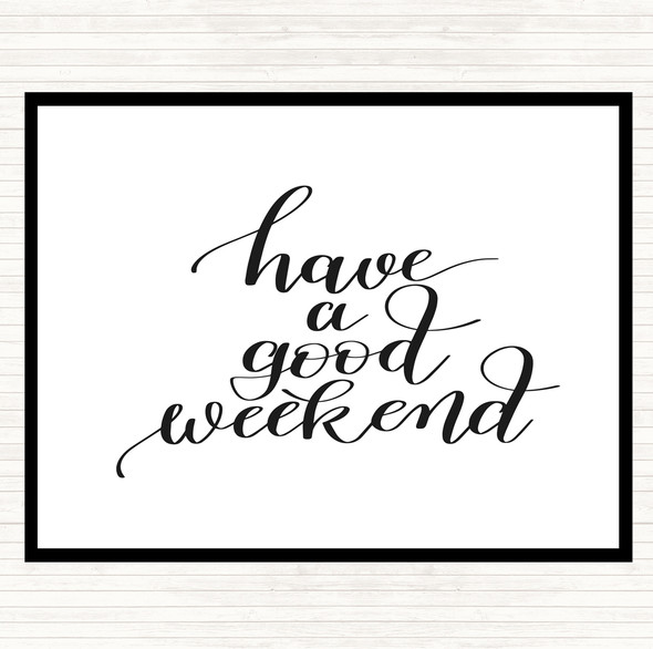 White Black Have A Good Weekend Quote Dinner Table Placemat