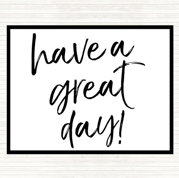 White Black Have A Great Day Quote Dinner Table Placemat