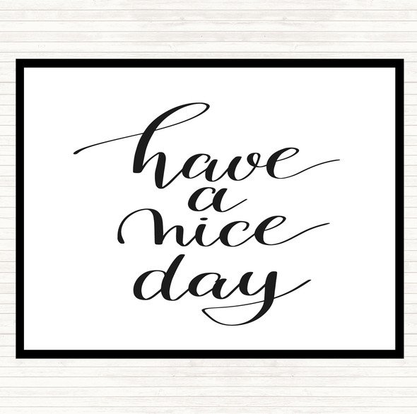 White Black Have A Nice Day Quote Dinner Table Placemat
