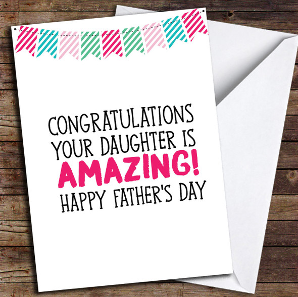 Congratulations Your Daughter Is Amazing Funny Personalised Father's Day Card