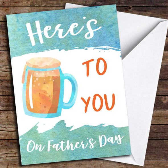 Here's To You On Father's Day Personalised Father's Day Card