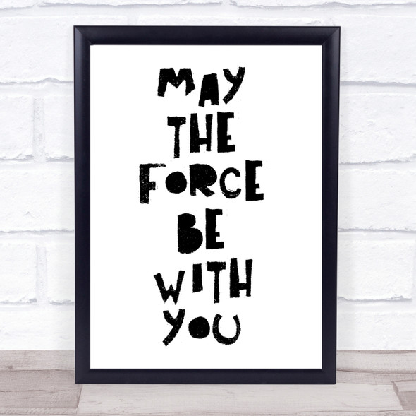 Black May The Force Be With You Quote Wall Art Print