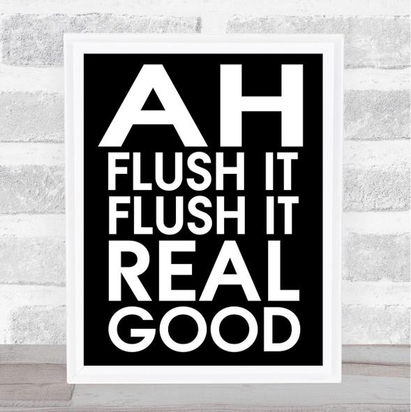 Black Funny Flush It Bathroom Toilet Quote Wall Art Print