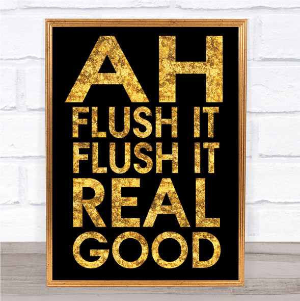 Black & Gold Funny Flush It Bathroom Toilet Quote Wall Art Print
