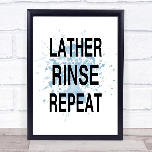 Blue Lather Rinse Repeat Bathroom Quote Wall Art Print